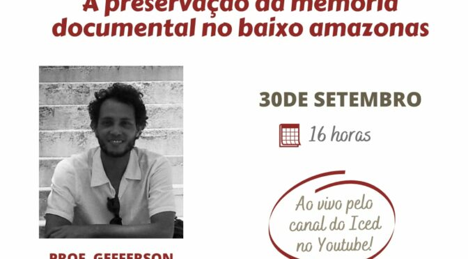A preservação da memória documental no Baixo Amazonas